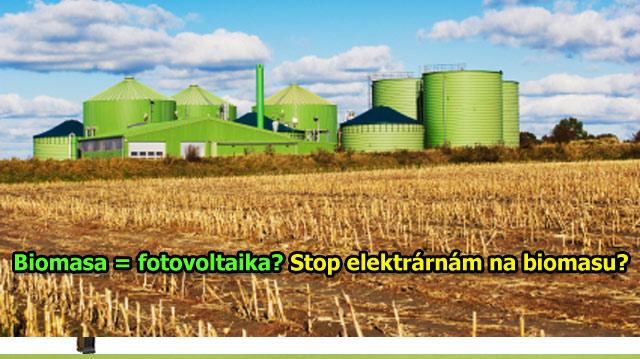 Biomasa jako fotovoltaika: Stop elektrárnám na biomasu?