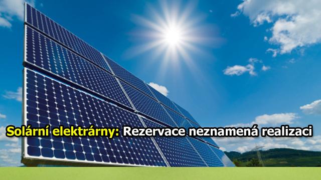 Solární elektrárny v ČR: Rezervace neznamená realizaci