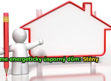 Stavíme energeticky úsporný dům: 2. díl – stěny, základ všeho
