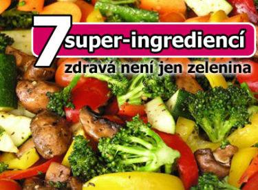 7 super-ingrediencí pro vaše zdraví
