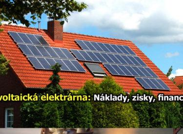Fotovoltaická elektrárna: náklady, zisky, financování