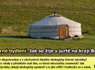 Reportáž: Jak se žije v jurtě na okraji Brna?