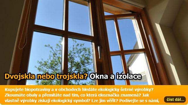 Dvojskla nebo trojskla? Okna a úspory